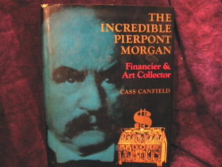 Image for The Incredible Pierpont Morgan - Financier and Art Collector.