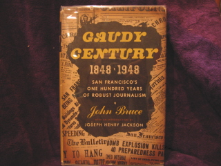 Image for Gaudy Century 1848-1948 San Francisco's 100 Years of Robust Journalism.